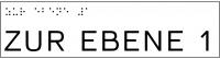 Taktile Handlaufbeschriftung, Layout: ZUR EBENE + Stockwerk, mit Braille- und Pyramidenschrift, Aluminium, eloxiert